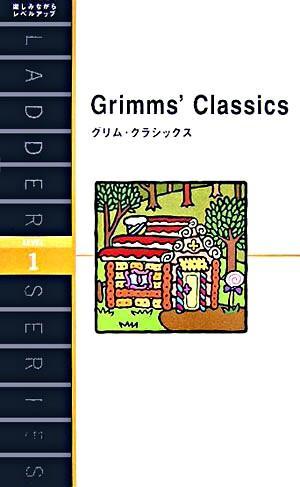 グリム・クラシックス : level 1(1000-word) <洋販ラダーシリーズ>
